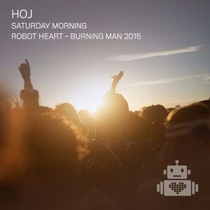 Hoj – Robot Heart - Burning Man 2015