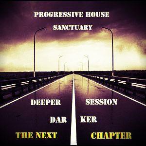 Progressive Sanctuary - Deeper & Darker Session  'chapter two  'part 4