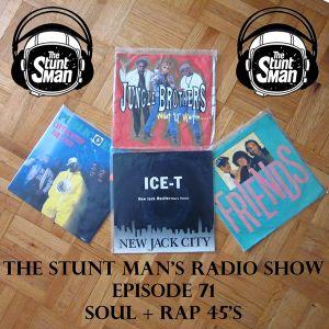Episode 71-Soul+Rap 45s-The Stunt Man's Radio Show