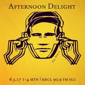 Afternoon Delight - June 3, 2017 - Guest DJ Chip Luman