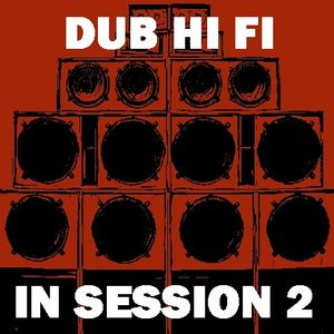 Dub Hi Fi In Session 2