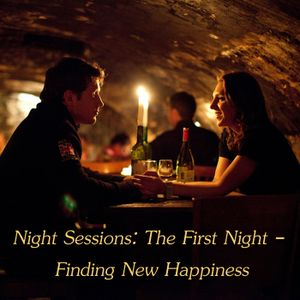 Night Sessions - The First Night - Finding New Happiness by Bruce's