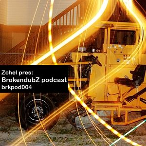 DJ Zchel - Brokendubz podcast004