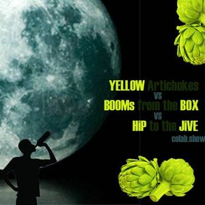 Booms From the Box + Yellow Artichokes + Hip to The Jive