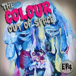 The Colour Out of Space #4