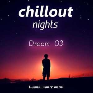 Chillout Nights - Dream 03