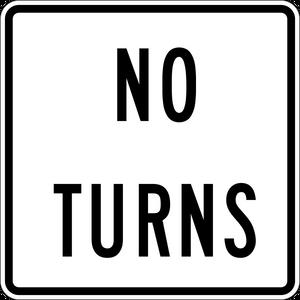 NO TURNS...