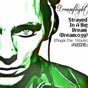 Strayed In A Big Dream (Dream:039) (Magik:The Tribute) >Passive<