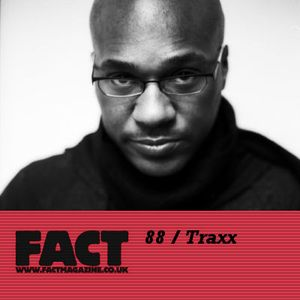 FACT Mix 88: Traxx