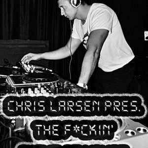 Chris Larsen pres. The Fuckin' Night of House #1