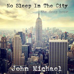 John Michael - No Sleep In The City