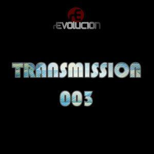 rEVOLUCION - Transmission 003
