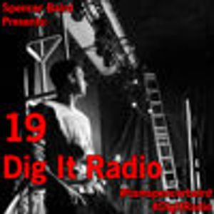 Spencer Baird Presents - Dig It Radio Episode 19 (Hangover Edition 3)