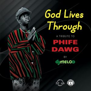 God Lives Through (A Tribute To Phife Dawg)
