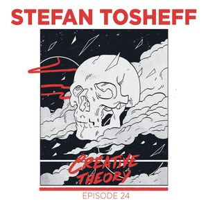 Creative Theory Podcast EP24 - Stefan Tosheff