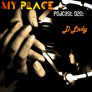 My Place Podcast 020: D.Lady