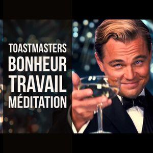 ES23 — Toastmasters, bonheur, travail et méditation