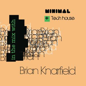 Minimal + Tech House -Brian Knarfield 12/14/09