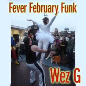Wez G - Fever February Funk