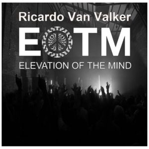 Elevation Of The Mind Podcast 10 with Ricardo Van Valker