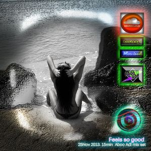 Feels so good -25Nov2013.15min-set-Aboo Adl  Mixcloud