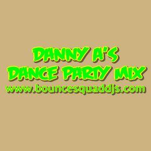 Danny A's Dance Party Mix