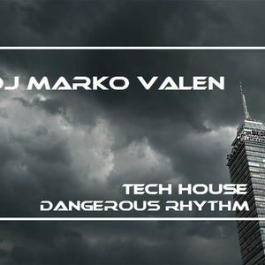 DJ MARKO VALEN - TECH HOUSE - DANGEROUS RHYTHM - BACK TO BACK RADIO