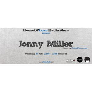 The House Of Love Radio Show by Dimi Stuff pres.Jonny Miller 30.6.2016