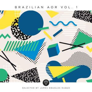 Brazilian AOR Vol. 1 (Selected by James Douglas Duque)