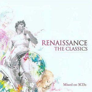 ~ Renaissance - The Classics, Disc 3 ~