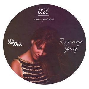 Raw Trax Records Radio Podcast #026 Ramona Yacef (ITA)