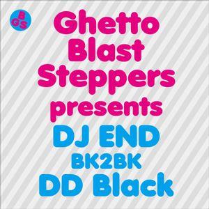 GHETTO BLAST STEPPERS presents END B2B DD Black