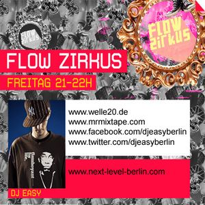DJ Easy - Flow Zirkus - 11-05-13 (Interview mit Nekst86) www.welle20.de