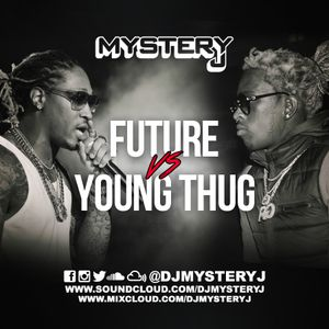 @DJMYSTERYJ - Future Vs Young Thug