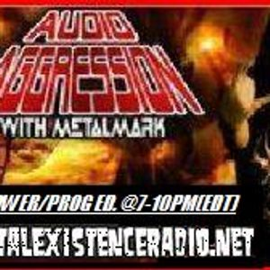 Audio Aggression-Thursday Power/Prog Metal Edition-7/14/16