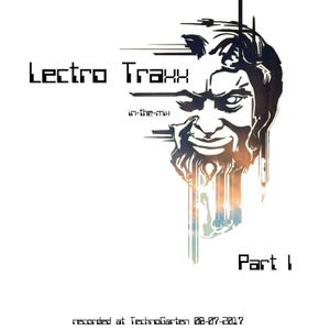 Lectro Traxx in-the-mix at TechnoGarten 08-07-2017 Part I
