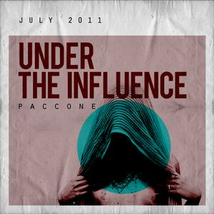 Paccone / under the influence / july 2011