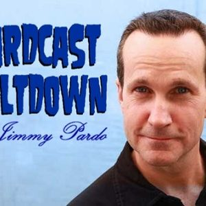 Pardcast Meltdown... with Jimmy Pardo