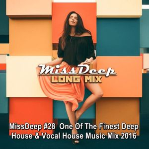 Missdeep 28 one of the finest deep house vocal house for Vocal house music charts