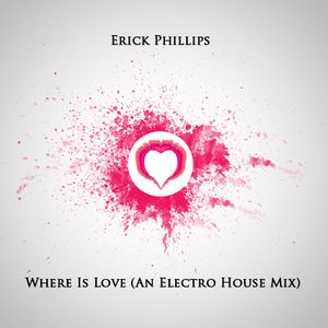 Where Is Love (An Electro House Mix)