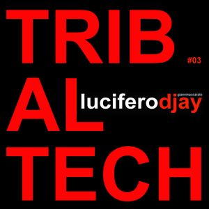 Tribal Tech #03 - Luciferodjay