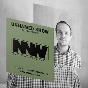 Unnamed Show w/ Oleg Sobolev - 21st July 2017