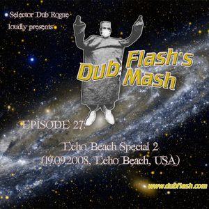 Dub Flash's Dub Mash Episode 27: Echo Beach Special 2