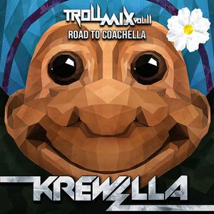 Troll Mix Vol. 11: Road to Coachella