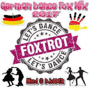 German Dance Fox Mix 2017 (Mixed @ DJvADER)