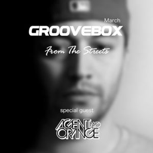 Groovebox - From The Streets March (Special Guest) Agent Orange