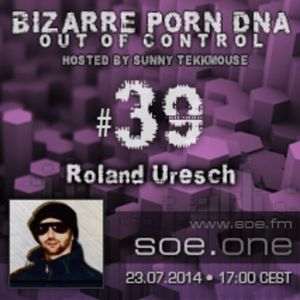 Out of Control Podcast - 39 @ soe.fm with Roland Uresh