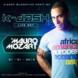K-DASH @ JOSEFINE PARTY BH 31-01-15 SET LIVE BY MAURO MOZART