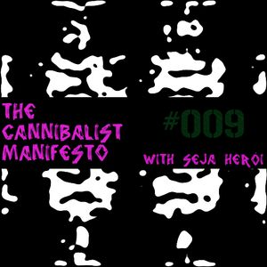 The Cannibalist Manifesto #009 (Polymorphous Light Eruption - A Summer Mix)