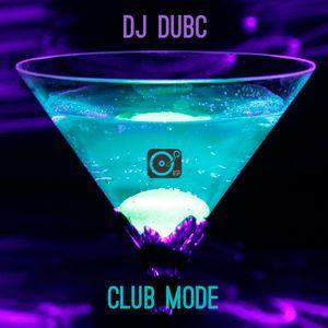 DJ DubC - Club Mode